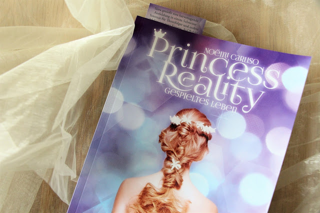 Rezension-Princess-Reality-Gespieltes-Leben-Noemi-Caruso-Buchblog-Life-of-Anna-lovelylifeofanna