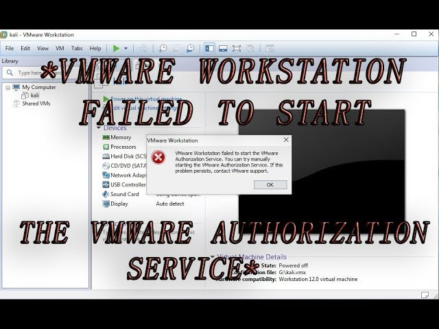 "How to fix ""vmware workstation failed to start the vmware authorization service"""
