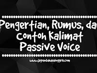 Definisi Passive Voice Beserta Rumus dan Contohnya