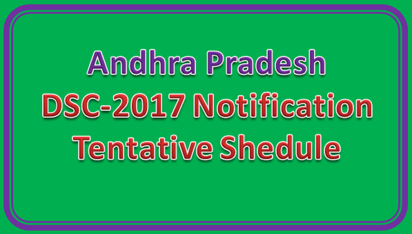 AP DSC-2017 Notification Shedule for 12370 Vacant Posts