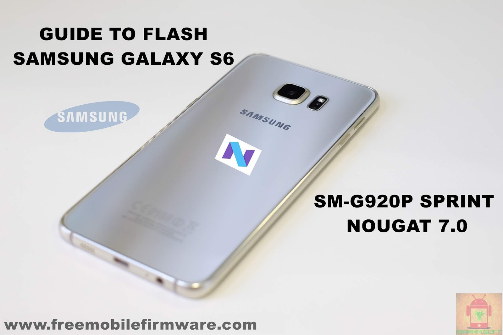 Guide To Flash Samsung Galaxy S6 SM-G920P Sprint Nougat 7 0