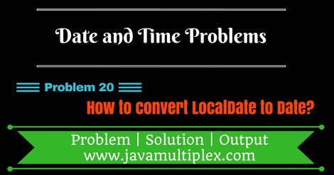 Java program that converts LocalDate To Date.