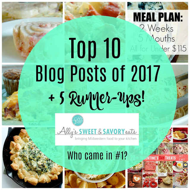 Top 10 Blog Posts of 2017 + 5 Runner-Ups...sweet rolls, pasta, cheesy appetizers, breakfast casseroles, Valentine's treats, salads and MORE! (sweetandsavoryfood.com)