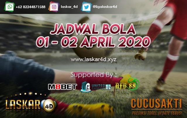 JADWAL BOLA JITU TANGGAL 01 – 02 APRIL 2020