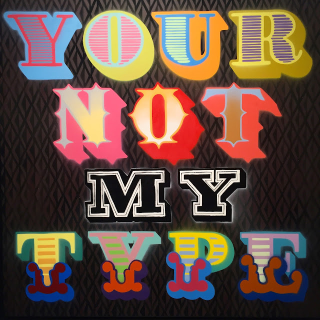 'Your Not My Type' Street Artist Ben Eine's London Solo Show
