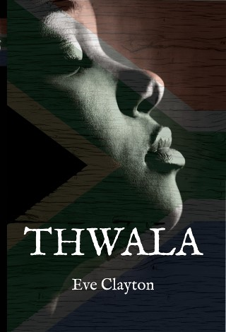 Thwala, by Eve Clayton