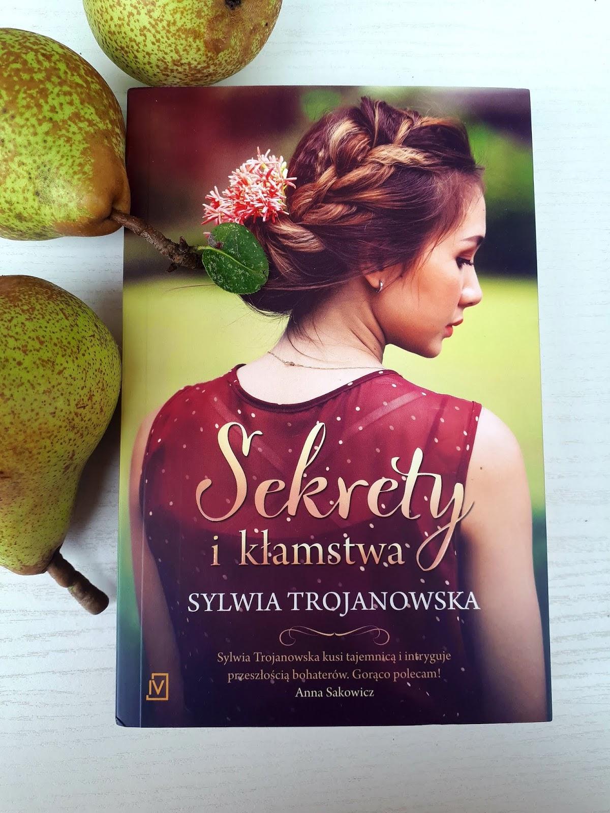 Sekrety i kłamstwa - Sylwia Trojanowska czyli kolejna książka do polecenia