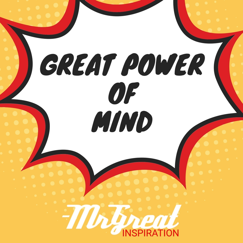 Great Power of Mind - Mr Great Inspiration