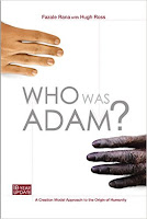 """Book Review: """"Who Was Adam"""" by Christian astrophysicist Dr. Hugh Ross and biochemist Dr. Fazale (Fuz) Rana of Reasons to Believe (reasons.org)"""