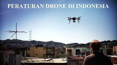 peraturan menerbangkan drone di Indonesia