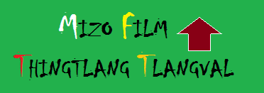 MIZO FILM THINGTLANG TLANGVAL
