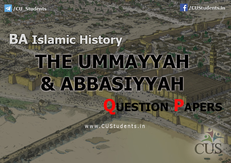 BA islamic History the ummayah and abbasiyah Previous Question Papers
