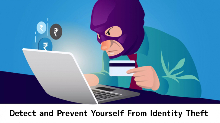 Most Important Methods to Detect and Prevent Identity Theft From Hackers