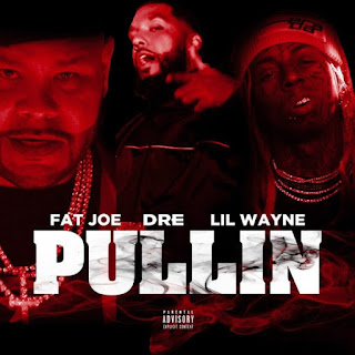 "Fat Joe New Song ""Pullin"" Feat Lil Wayne & Dre"