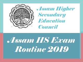 AHSEC Exam Routine 2019, AHSEC 2019 Routine, Assam 12th Routine 2019, AHSEC Routine 2019, AHSEC HS Final Exam Routine 2019