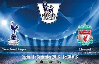 Prediksi Tottenham Hotspur vs Liverpool 15 September 2018