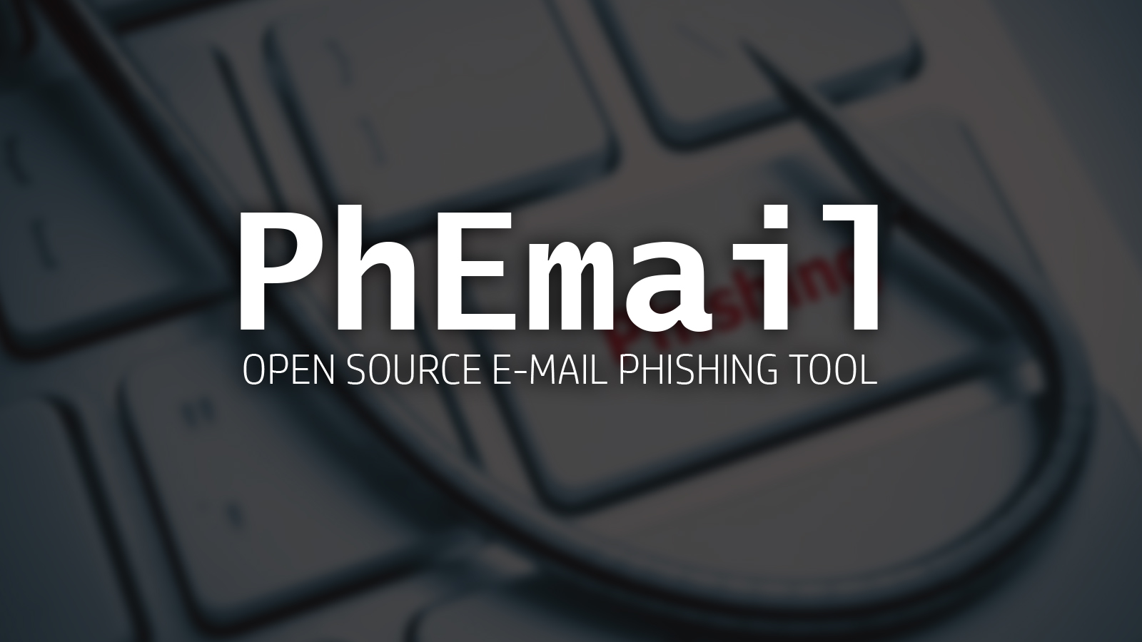 PhEmail -  Open Source E-mail Phishing Tool