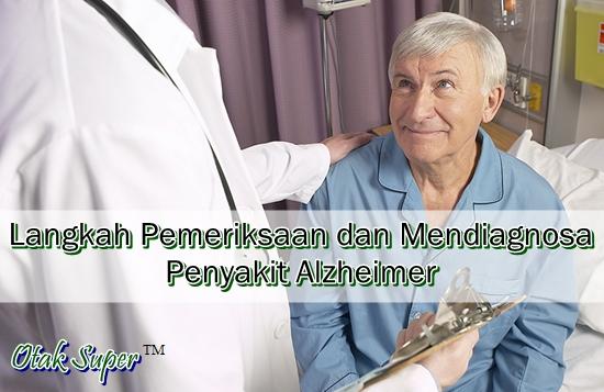 langkah mendiagnosa dan memeriksa alzheimer