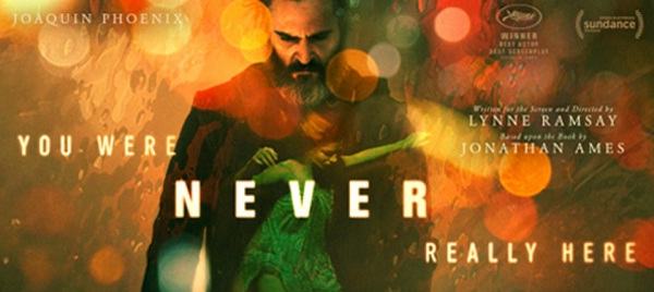 film april 2018 you were never really here