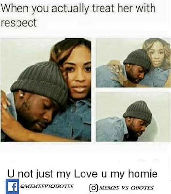 Treat her with respect