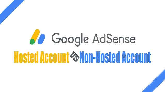 What Are The Differences Between Adsense Hosted Vs Non-Hosted Account