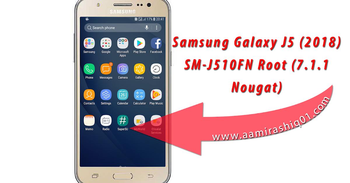 Samsung Galaxy J5 (2018) SM-J510FN Root (7 1 1 Nougat) - GSM Solution
