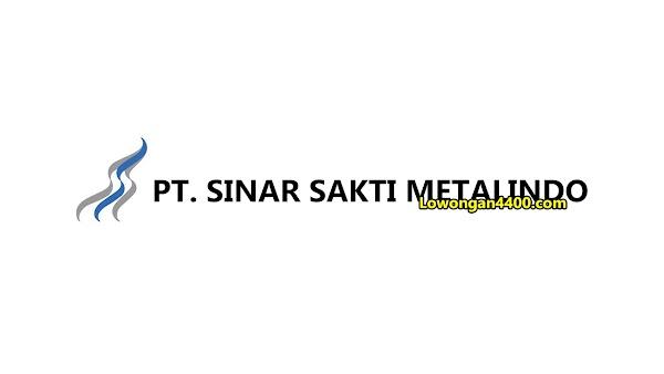 Lowongan Kerja PT. Sinar Sakti Metalindo Cileungsi 2019