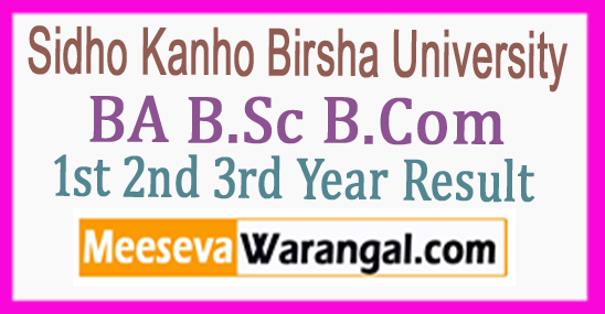 SKBU Sidho Kanho Birsha University 1st 2nd 3rd Year Result 2017 BA B.Sc B.Com Result
