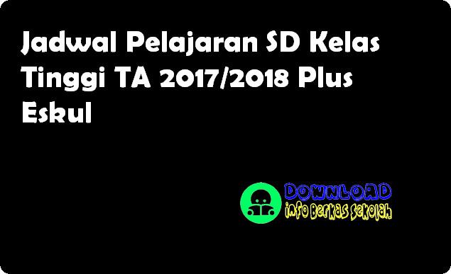 Jadwal Pelajaran SD Kelas Tinggi TA 2017/2018 Plus Eskul