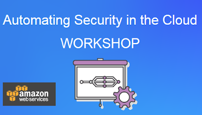 https://aws.amazon.com/government-education/events/automating-security-cloud-workshop/