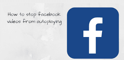 Stop facebook videos from autoplaying | facebook video autoplay