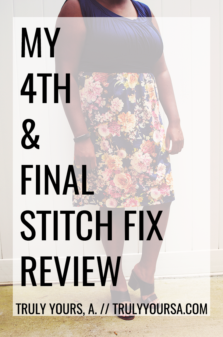 I can't say I'm 100% thrilled with this Fix. I did leave my stylist a note asking for certain pieces, but received none of the items on my list. She did try to send similar items, but I still wasn't impressed. I usually sneak a peek at what I'm receiving in my Stitch Fix boxes by checking the Checkout page. After reading some of the descriptions and looking some of the pieces up on Pinterest I could tell that I was not going to like anything in this box. When my box finally arrived my feelings were affirmed and I almost didn't want to review this box for you guys. However, I wanted to give you my honest opinion on this subscription box service. Keep reading to see why this is my fourth and final Stitch Fix review.