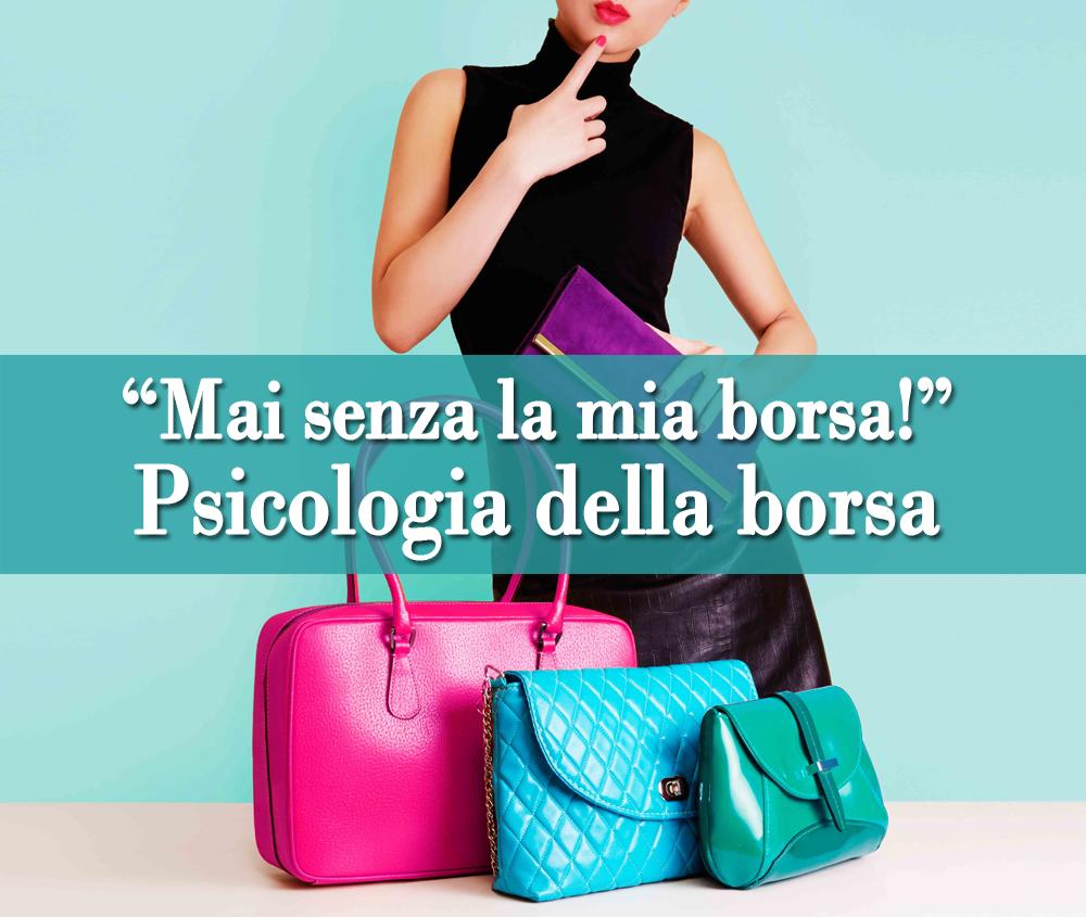 e0abb7e879 Psicologia della borsa: ciò che la tua borsa rivela di te ...