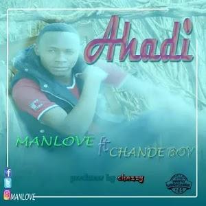 Download Audio | Manlove ft Chande Boy - Ahadi