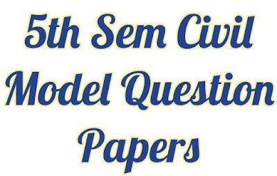 Civil Model Question Papers,civil 5th sem Model Question Papers