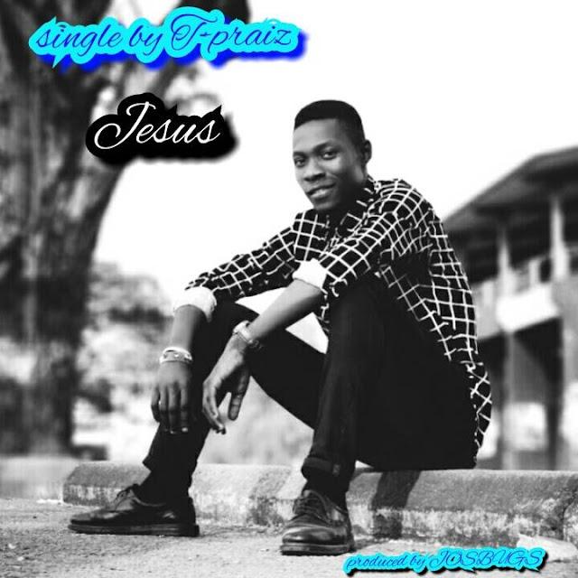 Single by T-praiz: Jesus