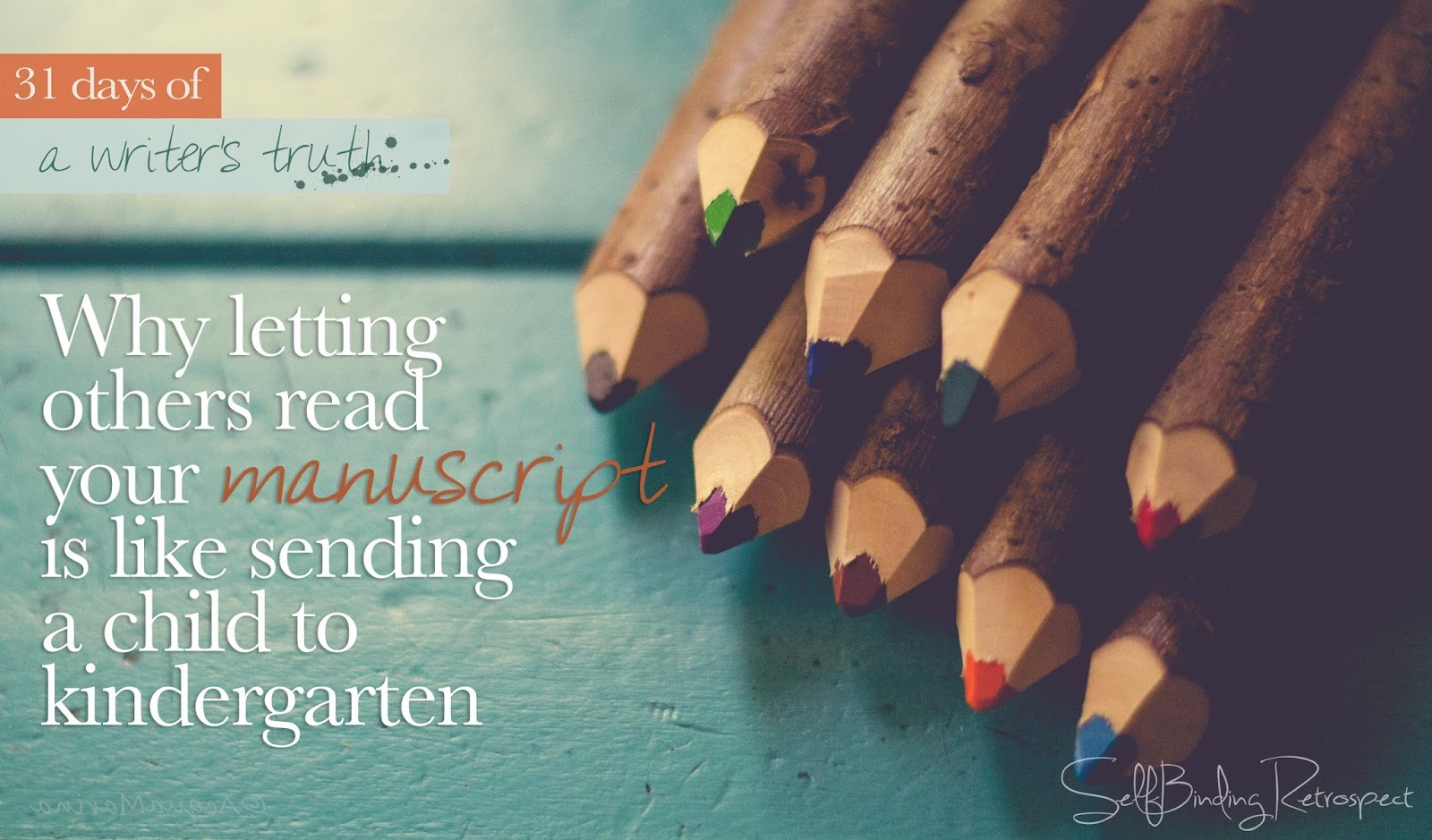 why letting others read your manuscript is like sending a child to kindergarten #write31days
