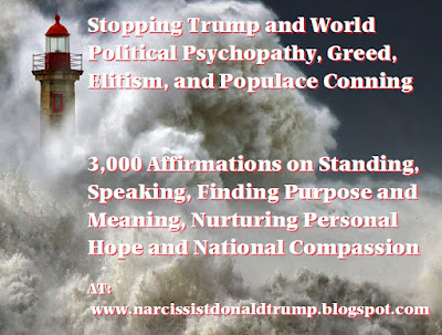 light house trump putin meme: Stopping Trump and World Political Psychopathy, Greed, Elitism, and Populace Conning   3,000 Affirmations on Standing, Speaking, Finding Purpose and Meaning, Nurturing Personal Hope and National Compassion