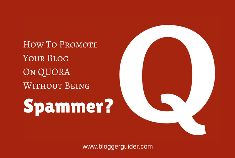 How To Promote Your Blog Post On Quora Without Spamming?