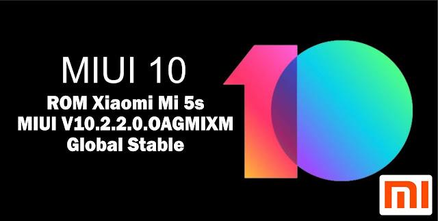 Download ROM Xiaomi Mi 5s MIUI V10.2.2.0.OAGMIXM Global Stable