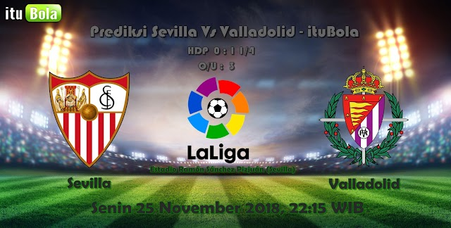 Prediksi Sevilla Vs Valladolid - ituBola