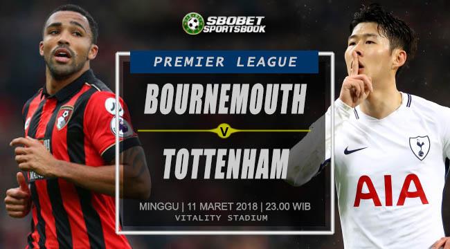 Prediksi AFC Bournemouth vs Tottenham Hotspur Premier League Minggu, 11 Maret 2018   23.00 WIB