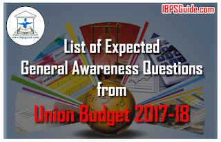 List of Expected General Awareness Questions from Union Budget 2017-18: Part-1