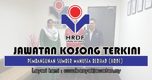 Jawatan Kosong 2018 di Pembangunan Sumber Manusia Berhad (HRDF)