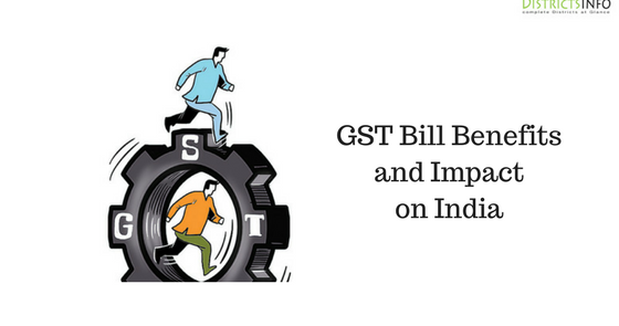 GST Bill Benefits and Impact on India