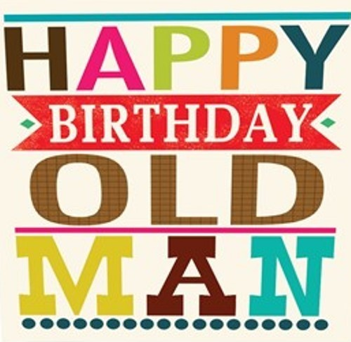 happy birthday old man memes images quotes funny pictures photos pics