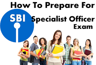 How to Prepare For SBI Specialist Officer