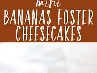 Mini Bananas Foster Cheesecakes