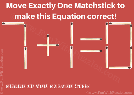 It is matchstick equation puzzle in which you have to correct the given equation by moving only one matchstick