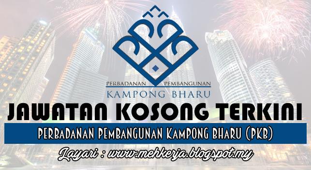Jawatan Kosong Terkini 2016 di Perbadanan Pembangunan Kampong Bharu (PKB)